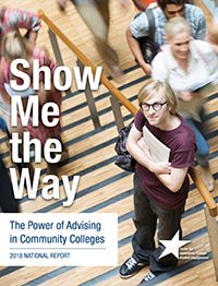 Report cover for Show Me the Way: The Power of Advising in Community Colleges
